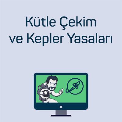 Kütle Çekim ve Kepler Yasaları
