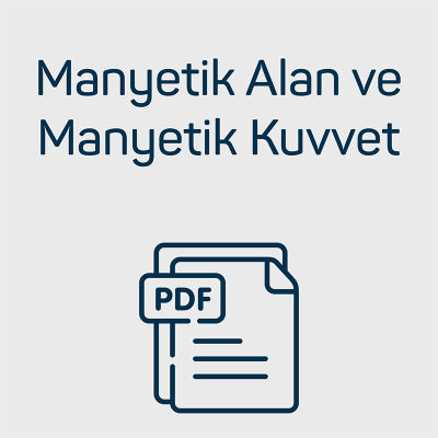 Manyetik Alan ve Manyetik Kuvvet Video Ders PDF Notu