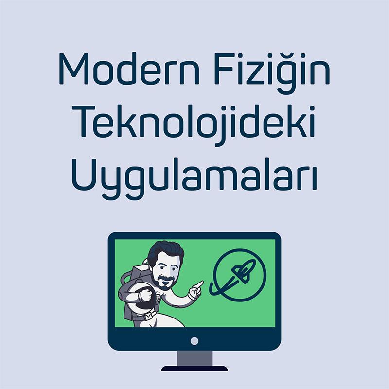 Modern Fiziğin Teknolojideki Uygulamaları
